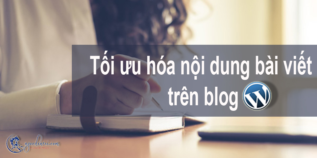 lam the nao de toi uu hoa noi dung bai viet tren blog wordpress