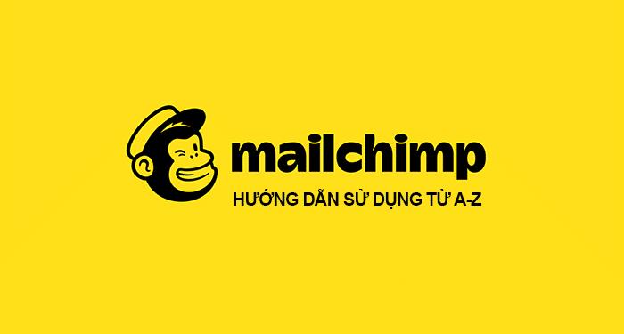 hướng dẫn sử dụng mailchimp làm email marketing