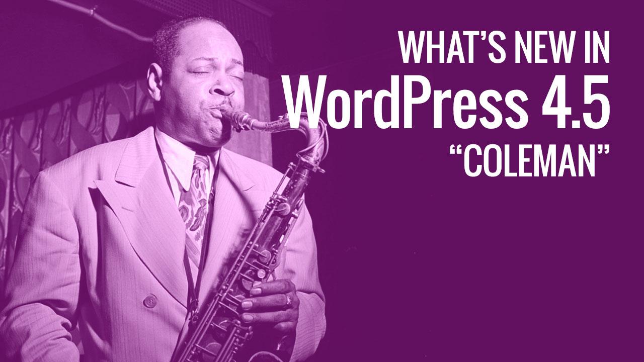 có gì mới trong phiên bản wordpress 4.5?