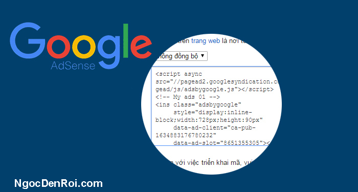 Hướng dẫn tạo và đặt code google adsense