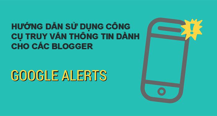 cách sử dụng google alerts hiệu quả