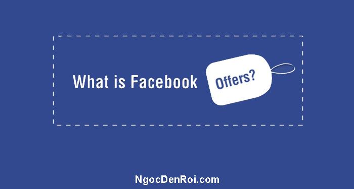 Hướng dẫn chi tiết cách sử dụng chức năng facebook offer