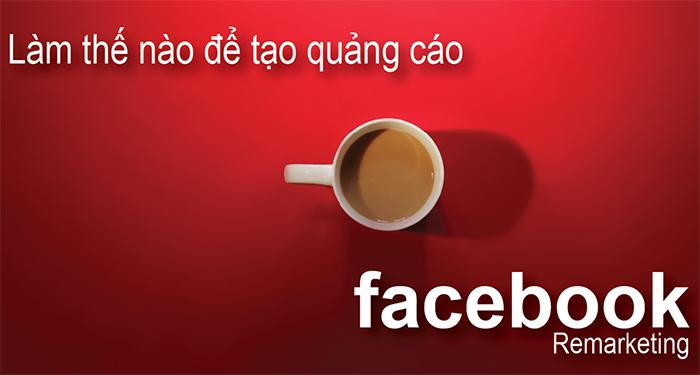 Hướng dẫn tạo quảng cáo Facebook Remarketing hiệu quả