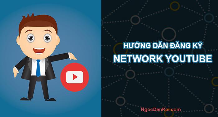 hướng dẫn đăng ký Network youtube