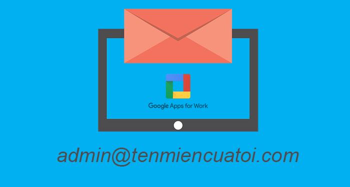hướng dẫn tạo email tên miền riêng với Google và Gmail