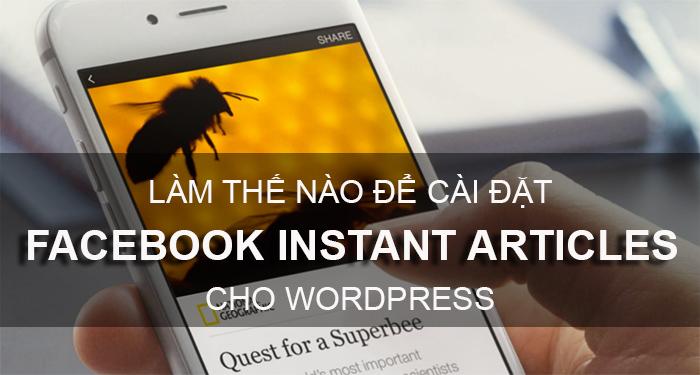 làm thế nào để cài đặt facebook instant articles cho wordpress
