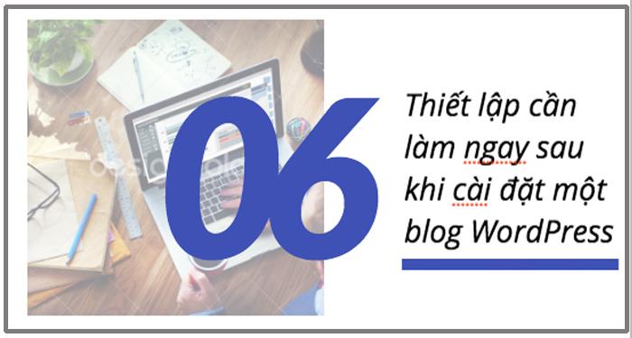 cài đặt blog wordpress va 6 viec can lam