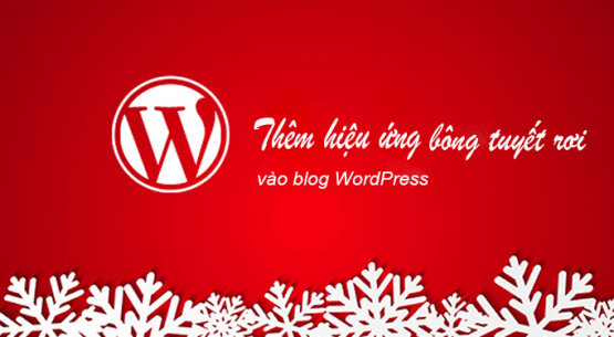 thêm hiệu ứng tuyết rơi vào blog wordpress