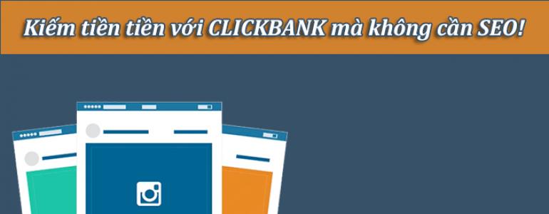 kiếm tiền với clickbank không cần seo