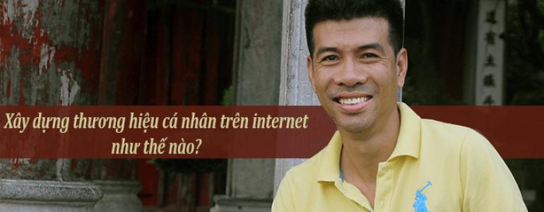 huong dan xay dung thuong hieu ca nhan tren internet