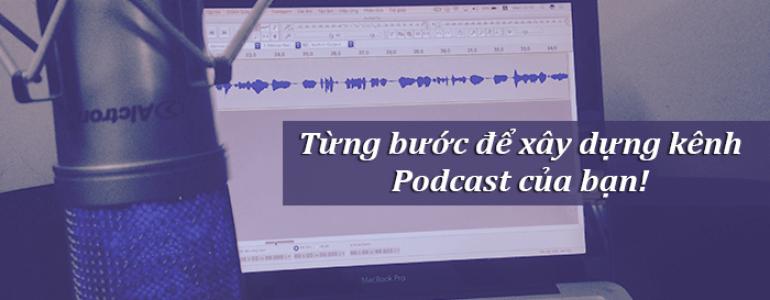 xay dung kenh podcast