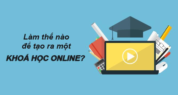 cách tạo khoá học online