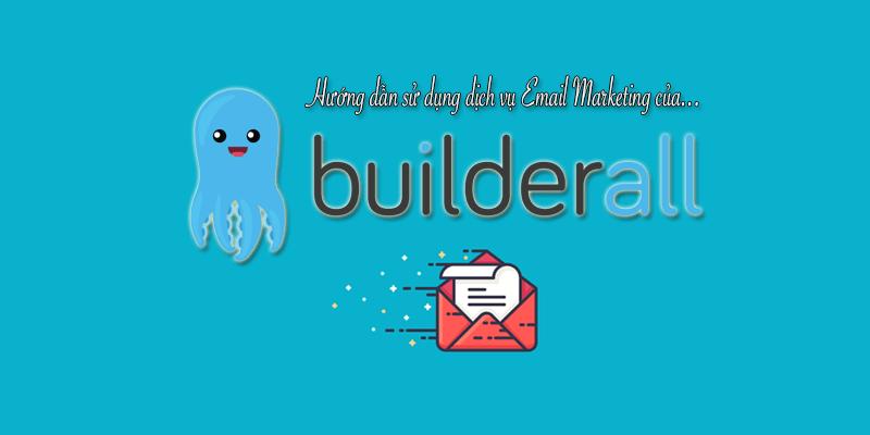 hướng dẫn sử dụng dịch vụ email marketing của builderall
