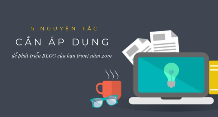 5 nguyen tac phat trien blog nam 2019