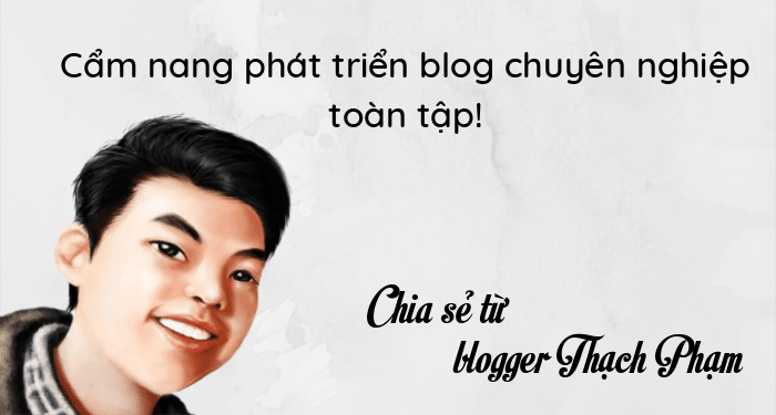 phát triển blog chuyên nghiệp chia sẻ từ thachpham
